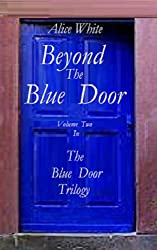 Beyond The Blue Door (The Blue Door Trilogy Book 2)
