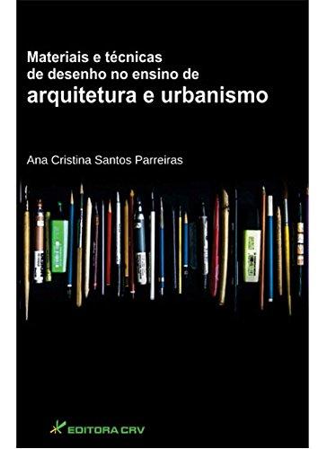 Materiais e Tcnicas de Desenho no Ensino de Arquitetura e Urbanismo