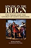 Singing in the Reign: The Psalms and the Liturgy of