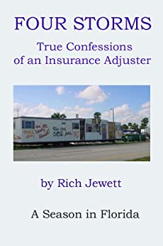 Four Storms: True Confessions of an Insurance Adjuster by [Jewett, Richard]