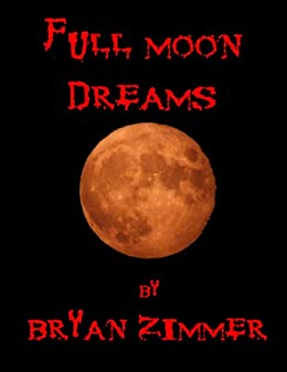 Full Moon Dreams by [Zimmer, Bryan]