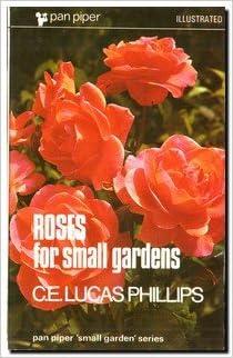 Roses for Small Gardens (Piper Small Garden)