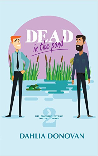 Dead in the Pond: A Romantic Cosy Mystery (Grasmere Cottage Mystery Book 2) by [Donovan, Dahlia]