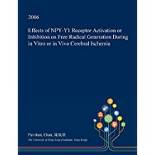 Effects of NPY-Y1 Receptor Activation or Inhibition on Free Radical Generation During in Vitro or in Vivo Cerebral Ischemia