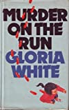 Murder on the Run, Gloria White, 0727843176
