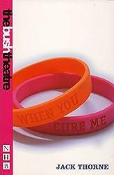When You Cure Me (NHB Modern Plays) (Nick Hern Books)