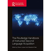 The Routledge Handbook of Instructed Second Language Acquisition (Routledge Handbooks in Applied Linguistics)