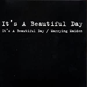 It's A Beautiful Day / Marrying Maiden