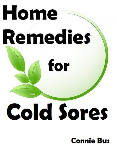 Home Remedies for Cold Sores - Natural Cold Sore Remedies that Work ()