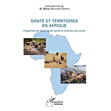 Santé et territoires en Afrique (French Edition)