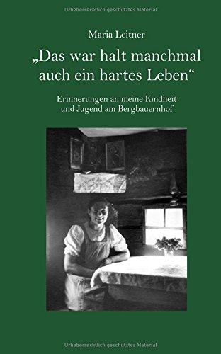 'Das War Halt Manchmal Auch Ein Hartes Leben'  Erinnerungen An Meine Kindheit Und Jugend Am Bergbauernhof