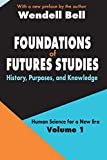Foundations of Futures Studies: Human Science for a New Era: History, Purposes, Knowledge by Wendell Bell Picture