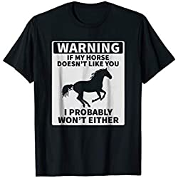 If My Horse Doesn't Like You T-Shirt, Horse Gift