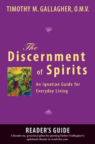 The Discernment of Spirits: A Reader's Guide: An Ignatian Guide for Everyday Living PDF