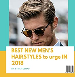 BEST NEW MEN\'S HAIRSTYLES to urge IN 2018 - Kindle edition ...