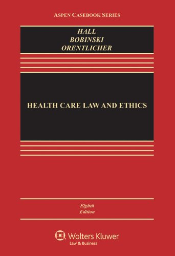 Health Care Law and Ethics, Eighth Edition (Aspen Casebooks) ()