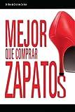 Mejor que comprar zapatos (Spanish Edition)