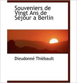 Souveniers de Vingt ans de Sejour a Berlin (Hardback)(English / German) - Common