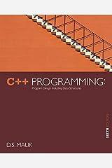 C++ Programming: Program Design Including Data Structures, 6th Edition Paperback