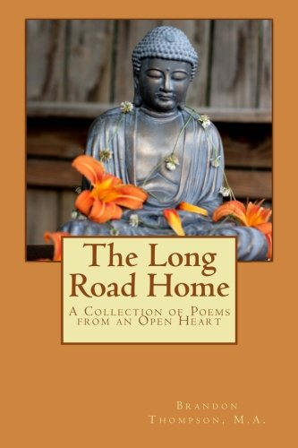 The Long Road Home: A Collection of Poems from an Open Heart