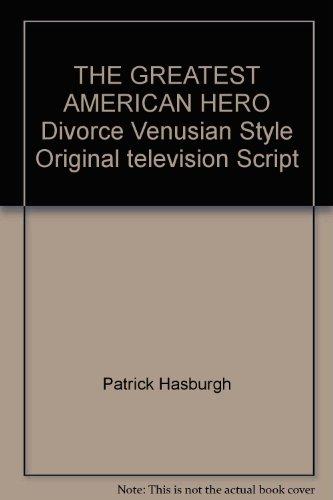 THE GREATEST AMERICAN HERO Divorce Venusian Style Original television Script
