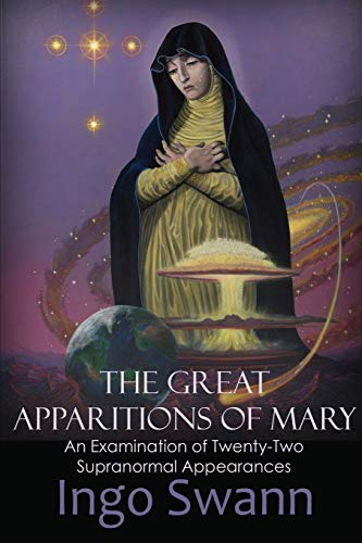 The Great Apparitions of Mary: An Examination of