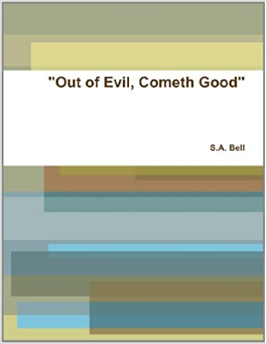 Book 'Out Of Evil, Cometh Good'