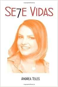 Sete Vidas (Portuguese Edition): Teles / Andrea: 9788563609298: Amazon