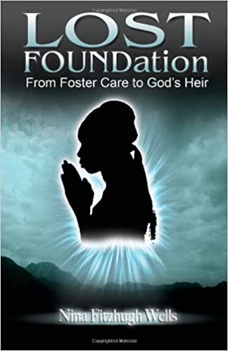 Download Lost FOUNDation: From Foster Care to God's Heir PDF, azw (Kindle)
