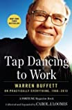 img - for Carol Loomis: Tap Dancing to Work : Warren Buffett on Practically Everything, 1966-2013: A Fortune Magazine Book (Paperback); 2013 Edition book / textbook / text book