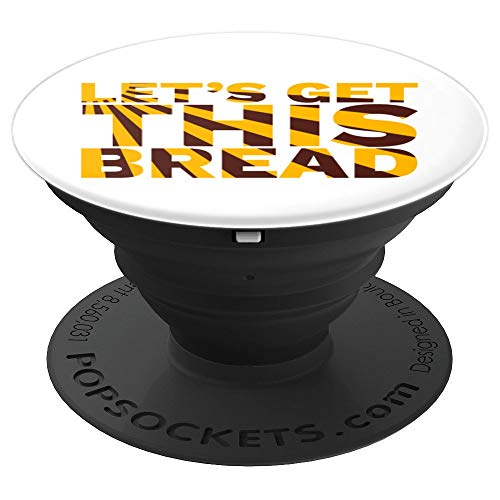 Let's Get This Bread Meme Gift - PopSockets Grip and Stand for Phones and Tablets
