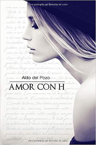 Amor con H: Amazon.es: Aída del Pozo, Trabajobbie, Sol ...