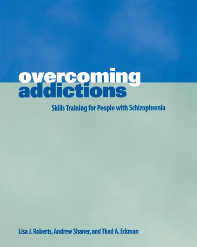 Overcoming Addictions: Skills Training for People with Schizophrenia (Norton Professional Books) (People Training)