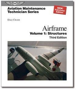 Aviation Maintenance Technician Series: Airframe, Volume 1: Structures Textbook - Hard Cover [AMT-STRUC-3H]