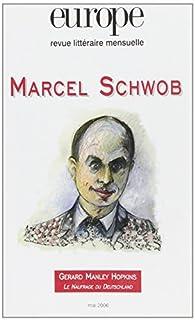 Europe, N° 925, Mai 2006 : Marcel Schwob par Alexandre Gefen
