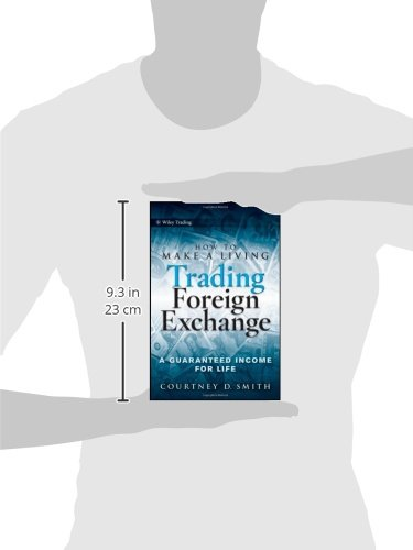 41x%2BAmoLk3L - How to Make a Living Trading Foreign Exchange: A Guaranteed Income for Life