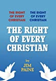 The Right of Every Christian, Jim Paine, 1456810790