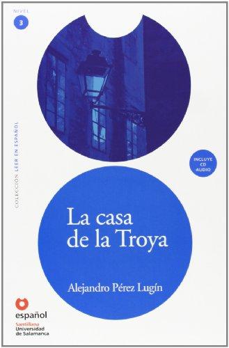 la casa de la troya libro cd the house of troya leer en espanol level 3 spanish edition. Black Bedroom Furniture Sets. Home Design Ideas