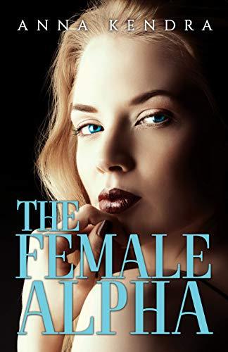 The Female Alpha: A Werewolf Romance -