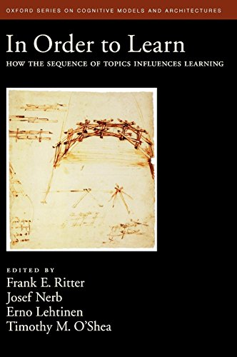 In Order to Learn: How the Sequence of Topics Influences Learning (Oxford Series on Cognitive Models and Architectures)
