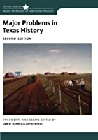 Major Problems in Texas History (Major Problems in American History)