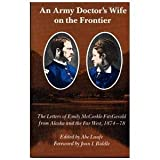 An Army Doctor's Wife on the Frontier, Emily M. FitzGerald, 0803268599