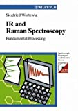 IR and Raman Spectroscopy : Fundamental Processing, Wartewig, Siegfried, 352730245X