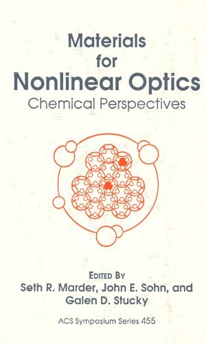 Materials for Nonlinear Optics: Chemical Perspectives (ACS Symposium Series)