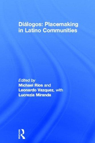 Diálogos: Placemaking in Latino Communities