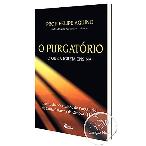 Purgatorio, O - O Que A Igreja Ensina
