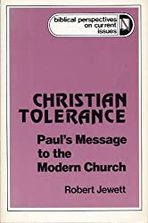 Christian Tolerance: Paul's Message to the Modern Church (Biblical perspectives on current issues)