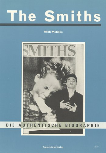The Smiths: Die authentische Biographie