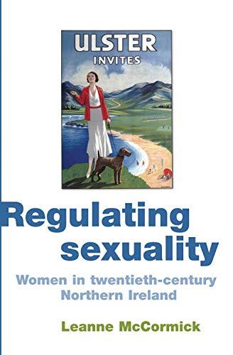 Image of Regulating sexuality: Women in twentieth-century Northern Ireland
