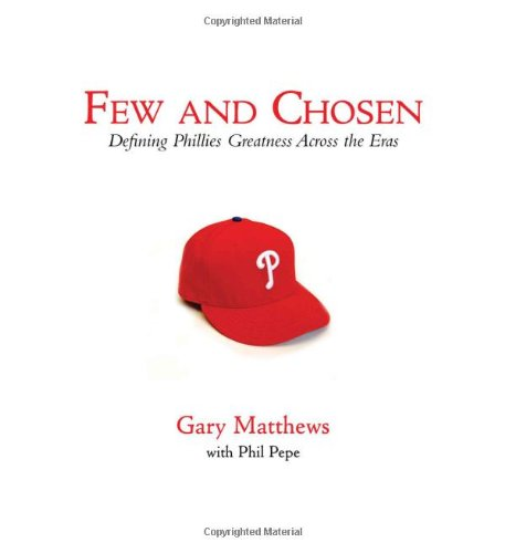 Few and Chosen Phillies: Defining Phillies Greatness Across the Eras ()